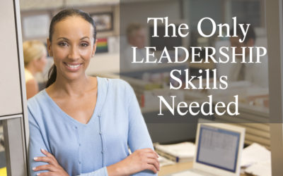 The Only LEADERSHIP Skills Needed